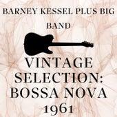 Vintage Selection: Bossa Nova 1961 (2021 Remastered) by Barney Kessel