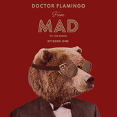 From Mad to the Moon Episode One de Doctor Flamingo