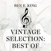 Vintage Selection: B Best Of (2021 Remastered) by Ben E. King