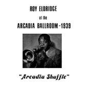 At The Arcadia Ballroom 1939 by Roy Eldridge