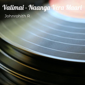 Valimai - Naanga Vera Maari von Johnrohithr