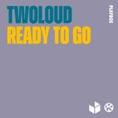 Ready to Go von Twoloud