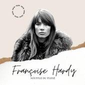 Françoise Hardy - Souffle du Passé de Francoise Hardy