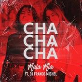 Chachachá by Mala Mía