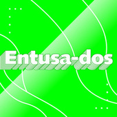 Entusa-dos by Various Artists