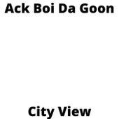 City View by Ack boi da goon