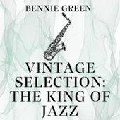 Vintage Selection: The King of Jazz (2021 Remastered) fra Bennie Green