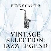 Vintage Selection: Jazz Legend (2021 Remastered) by Benny Carter