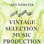 Vintage Selection: Music Production (2021 Remastered) by Ben Webster