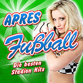 APRES FUSSBALL - Die besten Stadion Hits (Frauen 2011 Hitparade - Karneval Women Hit Germany - Mallorca 2012 - Oktoberfest - Schlager Discofox 2013 Soccer) von Various Artists