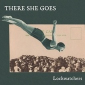 There She Goes by Lockwatchers