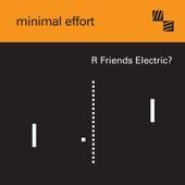 R Friends Electric de Minimal Effort