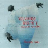 Volviendo Desde Mí, Vol. 7: Silencios Reunidos by Hernán Ríos