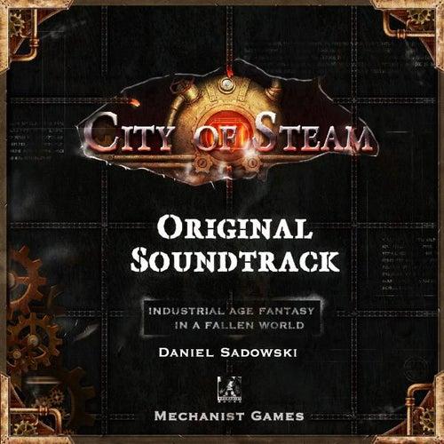 City of Steam (Original Soundtrack) by Daniel Sadowski