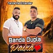 Tente Me Entender von Banda Dupla Paixão