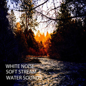 White Noise: Soft Stream Water Sounds by Hotel Spa