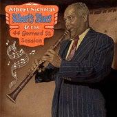 Albert's Blues & the 44 Gerard Street Session by Albert Nicholas