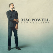 New Creation by Mac Powell