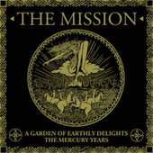 A Garden Of Earthly Delights: The Mercury Years by The Mission