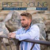 Weekends Look A Little Acoustic These Days by Brett Young