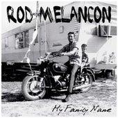 My Family Name by Rod Melancon