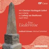 Mit Christian Fürchtegott Gellert aus Leipzig zu Ludwig van Beethoven nach Wien - Eine Liederreise de Gotthold Schwarz