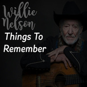Things to Remember de Willie Nelson