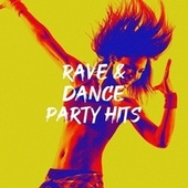 Rave & Dance Party Hits von Best Of Hits