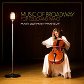 Music Of Broadway For Cello And Piano by Mairi Dorman-Phaneuf