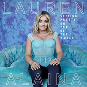 Sitting Pretty On Top Of The World de Lauren Alaina