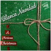Blanca Navidad (A Mexican Christmas) de Varios Artistas