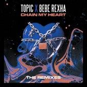 Chain My Heart (Remixes) van Topic