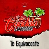 Te Equivocaste by Sabor Candela La Sonora