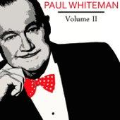 Paul Whiteman Volume II by Paul Whiteman