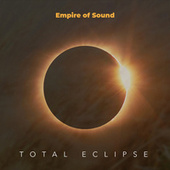 Total Eclipse by Empire Of Sound
