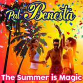 The summer is magic by Pat Benesta