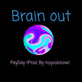 Brain Out by Payday