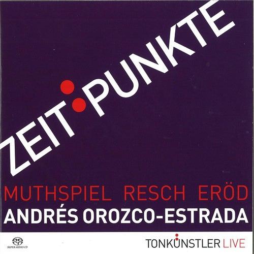 Tonkünstler live - Zeitpunkte by Andrés Orozco-estrada