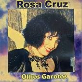 Olhos Garotos de Rosa Cruz