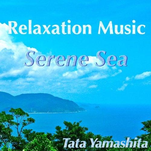 Relaxation Music, Serene Sea by Tata Yamashita