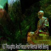 62 Thoughts and Focus for Mental Well Being by Deep Sleep Meditation