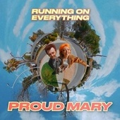 Proud Mary by Running on Everything