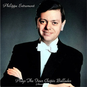 Plays The Four Chopin Ballades (Remastered 2021) fra Philippe Entremont
