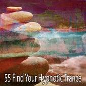 55 Find Your Hypnotic Trance von Lullabies for Deep Meditation