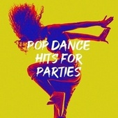 Pop Dance Hits for Parties von Ultimate Dance Hits