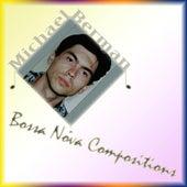 Bossa Nova Compositions by Michael Berman