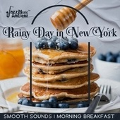 Rainy Day in New York (Smooth Sounds, Morning Breakfast, Dinner and Jazz,Smooth Electric Guitar, Sensual Focus Jazz, Easy Monday Jazz, Jazz Music Restaurant) by Instrumental Jazz Music Ambient