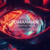 Breaking Heart by Tomahawk