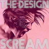 Scream - Single by The Design