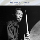 Jazz Sextet Essentials (All Tracks Remastered) by Various Artists